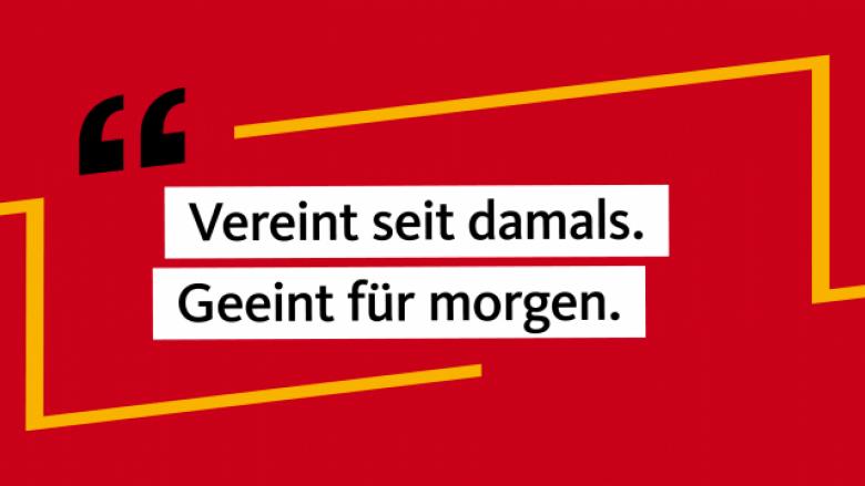 30 Jahre Deutsche Einheit: Vereint seit damals, geeint für morgen.