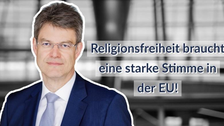 Patrick Schnieder MdB zum EU-Sonderbeauftragten für Religionsfreiheit