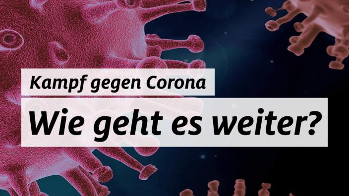 Corona - Wie geht es weiter?